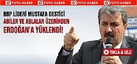 Mustafa Destici Abiler ablalar üzerinden Erdoğan'a yüklendi!