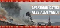 Apartman çatısı alev alev yandı!
