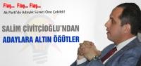 Salim Çivitçioğlun'dan Aday Adaylarına Altın Öğütler