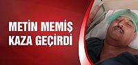 Türk Büro-Sen Çankırı Şube Başkanı Metin Memiş Trafik Kazası Geçirdi