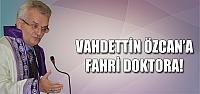 Vahdettin Özcan'a Fahri doktora!