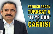 Yayıncılardan TÜRKSAT'a 'TL'ye Dön' çağrısı