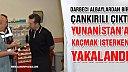 Çankırılı darbeci Albay Yunanistan'a kaçmak isterken yakalandı