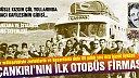 Çankırı'nın İlk Otobüs Firması Çağdaş'ın Kurucusu İhsan Gafuroğlu