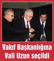 Üniversite Vakfının yeni başkanı Vali Uzun