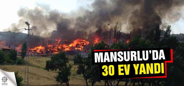 Çankırı'da çıkan yangında 30 ev yandı