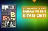 Pedagog Ali Çankırılı'nın yer aldığı Babam ve Ben kitabı çıktı!