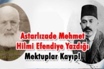 Akif in, Astarlızade ye Yazdığı mektuplar kayıp