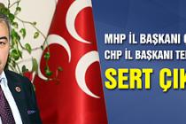 MHP İl Başkanı Çelik'ten CHP İl Başkanı Tekin'e sert tepki