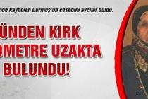 Şabanözü'nde kaybolan kadının cesedi bulundu!