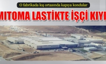 Çankırı Sumitomo Lastik Fabrikasında  işçi kıyımı!