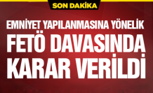 Çankırı'daki FETÖ'nün 'emniyet yapılanması' davasında karar