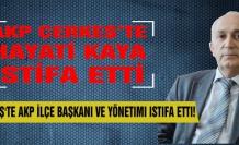 Çerkeş'te AKP İlçe Başkanı ve yönetimi istifa etti!