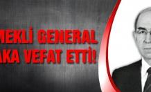 Emekli Korgeneral Selçuk Saka vefat etti.