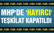 MHP'de 'Hayır' diyen ilçe yönetimi fesih edildi