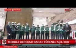 Merkez Dereçatı barajı törenle açılıyor!