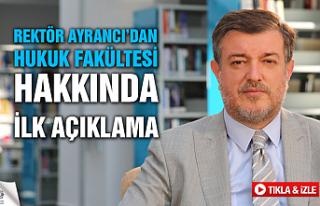 Rektör Ayrancı'dan hukuk fakültesi hakkında...