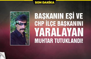 Başkanın eşi ve CHP ilçe başkanını yaralayan...