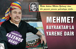 Mahalli Sanatçımız Mehmet Bayraktar'la Yarene...