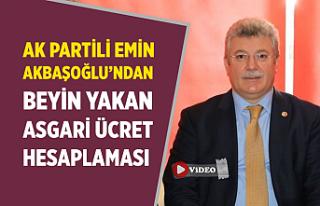 AK Partili Akbaşoğlu'ndan beyin yakan asgari...