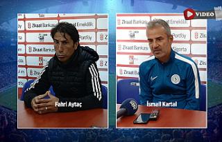 İsmail Kartal ve Fahri Aytaç maçın ardından değerlendirmelerde...