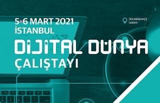 Dijital Dünya Çalıştayı İstanbul'da yapılacak!