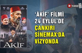 'Âkif' filmi 24 Eylül'de Çankırı Sinemax'da...