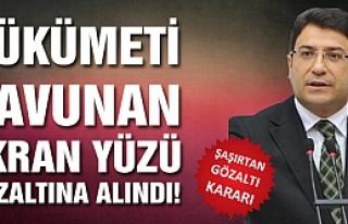 AK Parti eski Milletvekili Şahin'e şaşırtan gözaltı...