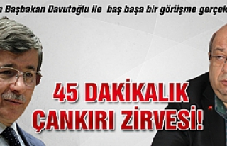 Başbakanla 45 dakikalık Çankırı zirvesi!