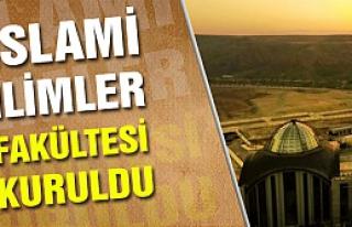 ÇAKÜ'de İslami İlimler Fakültesi kuruldu