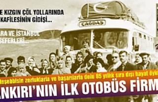 Çankırı'nın İlk Otobüs Firması Çağdaş'ın...