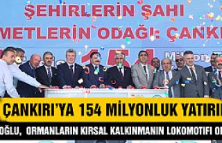Çankırı'ya 154 milyonluk yatırım