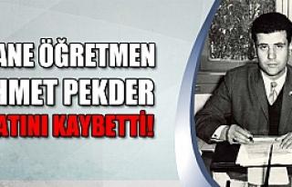 Efsane öğretmen Mehmed Pekder hayatını kaybetti!