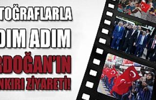 Fotoğraflarla adım adım Erdoğan'ın Çankırı...