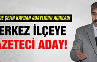 Gazeteci Çetin Kaptan MHP Merkez İlçeye adaylığını...