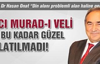 Hacı Murad-ı Veli hiç bu kadar güzel anlatılmadı!