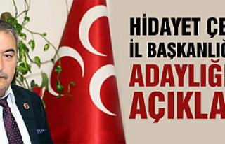 Hidayet Çelik MHP İl Başkanlığına adaylığını...