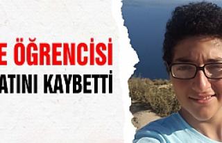 Lise öğrencisi hayatını kaybetti