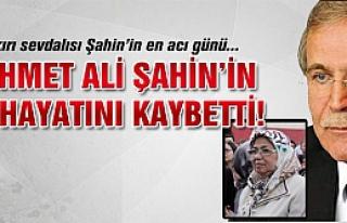 Mehmet Ali Şahin'in eşi hayatını kaybetti!