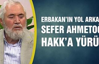 Milli Görüş'ün duayen ismi Sefer Ahmetoğlu vefat...