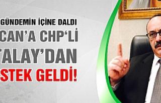 Özcan'a CHP'li Atalay'dan destek geldi!