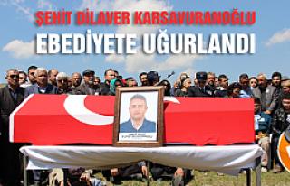Şehit Dilaver Karsavuranoğlu ebediyete uğurlandı...