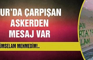 Sur'da çarpışan Mehmetçikten mesaj var