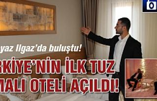 Türkiye'nin ilk tuz otele Çankırı'da açıldı!