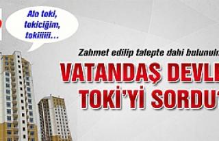 Vatandaş Devlete Çankırı'da neden TOKİ yapılmıyor...