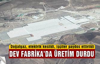 Dev Fabrika'da üretim durdu
