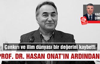 Prof. Dr. Hasan Onat'ın Ardından…
