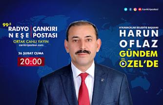 Atkaracalar Belediye Başkanı Harun Oflaz, Gündem Özel canlı yayınına konuk oluyor!