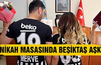 Nikah masasında Beşiktaş aşkı!