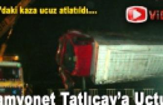 Kamyonet Tatlıçay'a Uçtu!